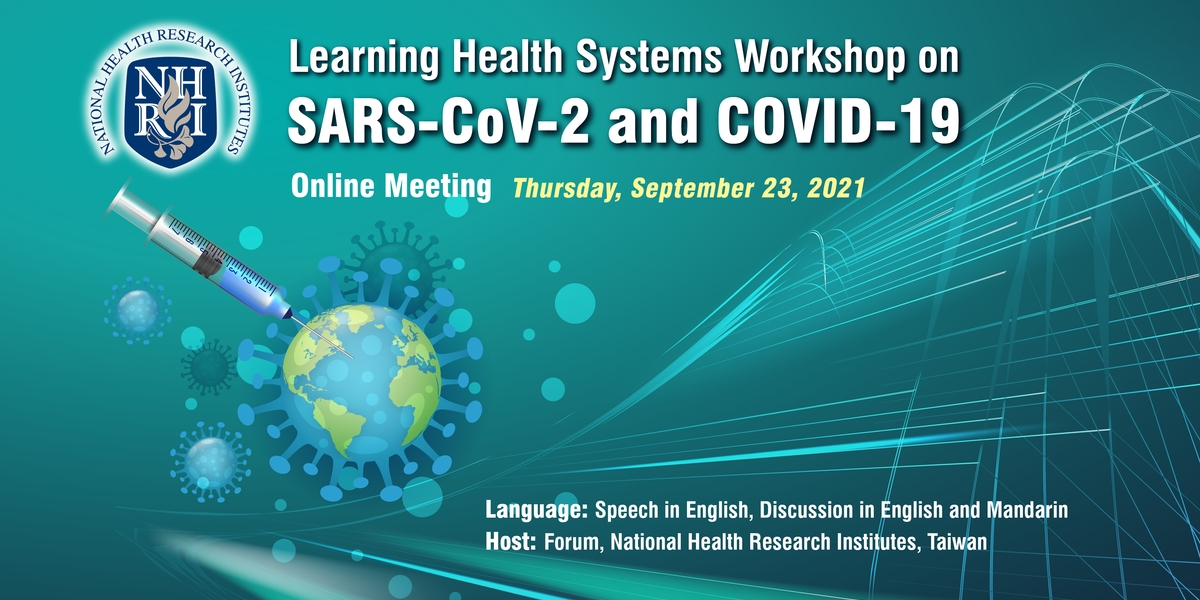 LEARNING HEALTH SYSTEMS WORKSHOP ON SARS-CoV-2 and COVID-19 ( ONLINE MEETING )